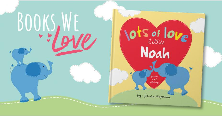 Books We Love: Lots of Love Little You