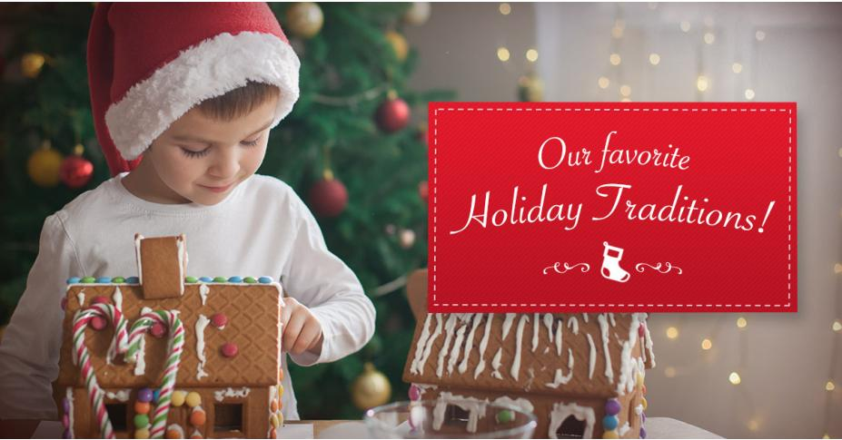 Our Favorite Holiday Traditions!