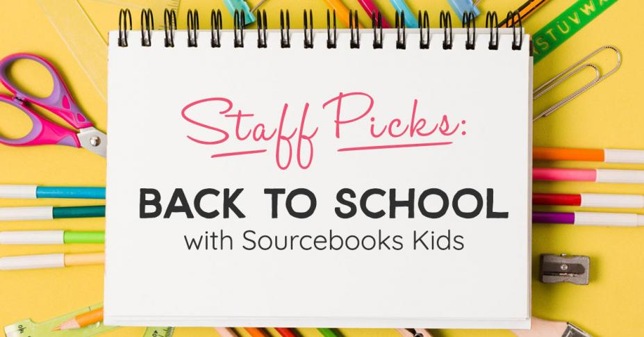 Staff Picks: Best Back to School Books from Sourcebooks Kids