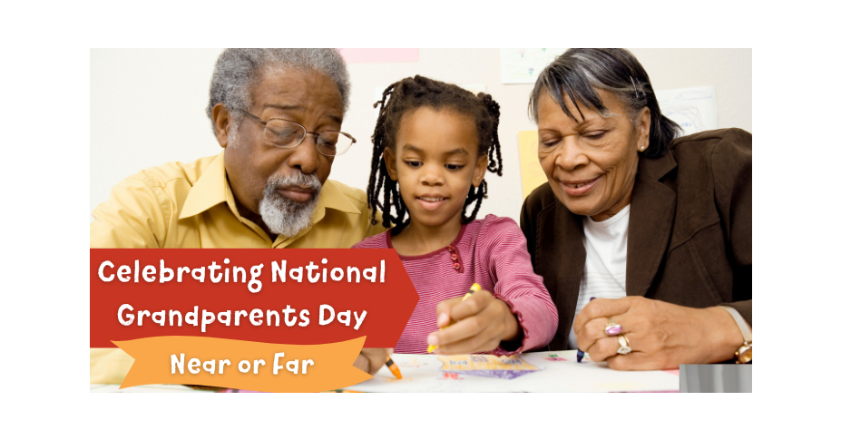 Celebrating National Grandparents Day: Near or Far