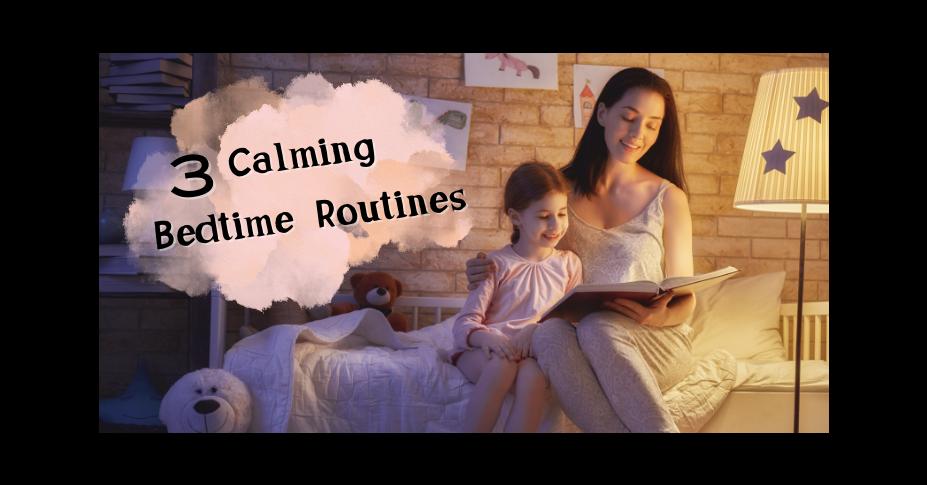3 Calming Bedtime Routines