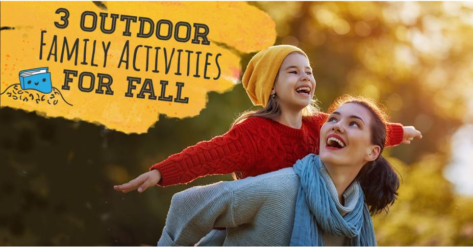 3 Outdoor Family Activities for Fall
