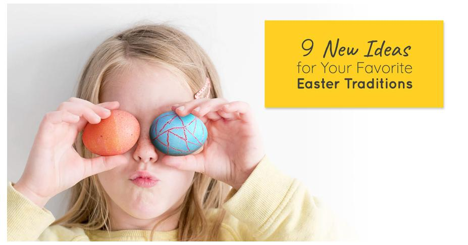 9 New Ideas for Your Favorite Easter Traditions