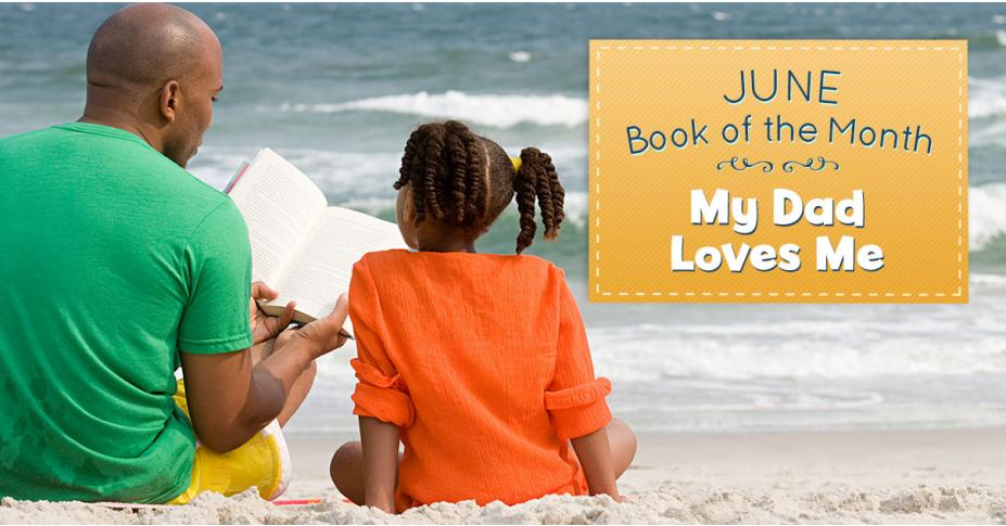 June Book of the Month: My Dad Loves Me! + 3 Cute Crafts for Father's Day