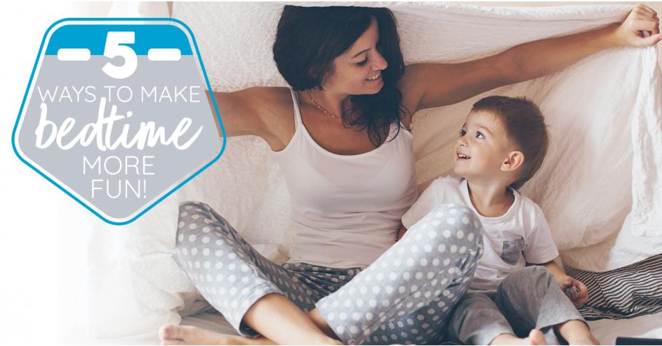 5 Ways To Make Bedtime More Fun