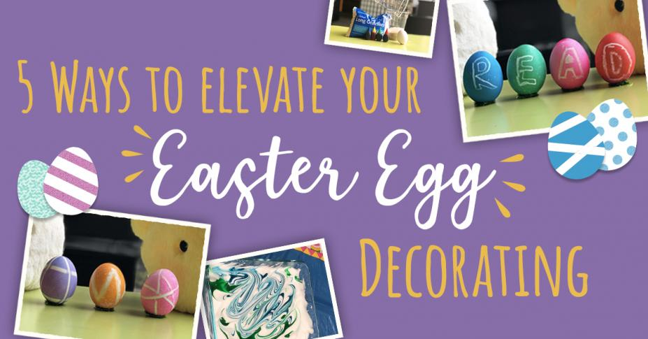 5 Ways to Elevate Your Easter Egg Decorating