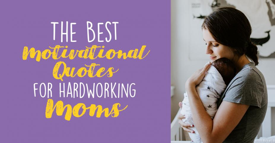 Best Motivational Quotes for Hardworking Moms