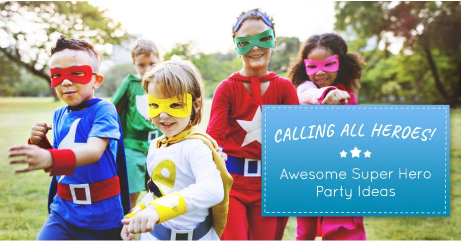 Calling All Heroes! Awesome Super Hero Party Ideas
