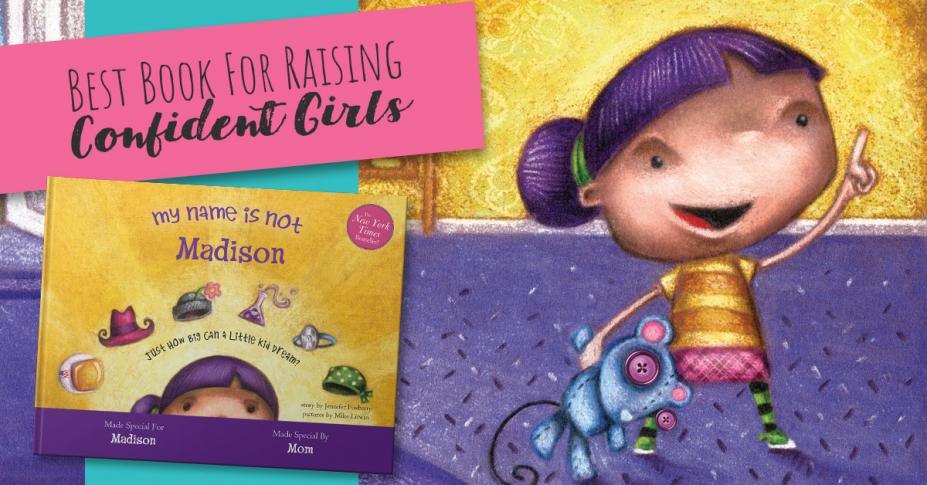 ​Best Book For Raising Confident Girls: My Name Is Not Isabella