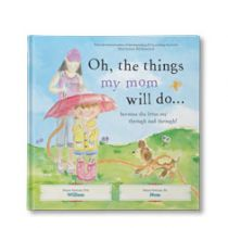 Oh, The Things My Mom Will Do... Personalized Book