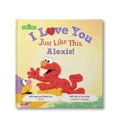 Sesame Street: I Love You Just Like This! Personalized Book