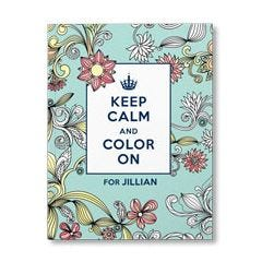 Keep Calm and Color On: For Stress Relief