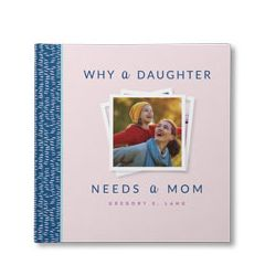 Why a Daughter Needs a Mom Personalized Book