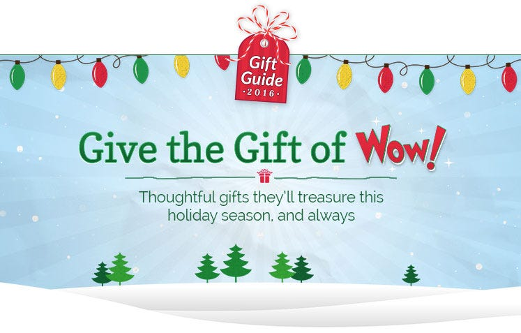 Give the gift of Wow!